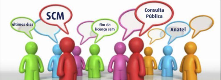Último Dia para você ajudar a definir sobre a Liberação da Licença de SCM proposta pela ANATEL