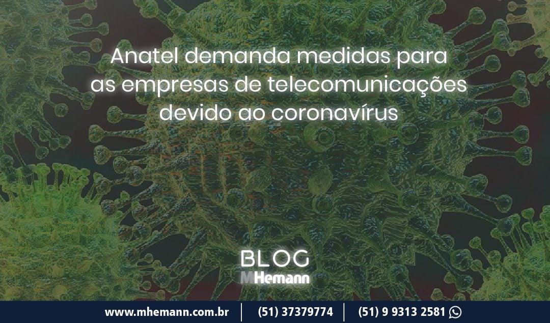 Coronavírus. Anatel apresenta medidas para empresas de telecomunicações auxiliarem no combate ao Covid-19