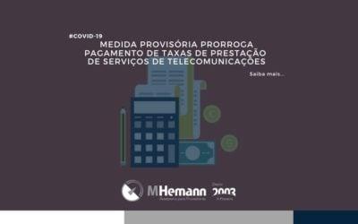 Medida Provisória posterga o pagamento de taxas de prestação de serviços de telecomunicações