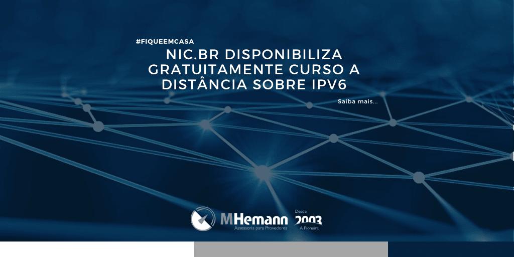 #FiqueEmCasa – NIC.br disponibiliza gratuitamente curso a distância sobre IPv6