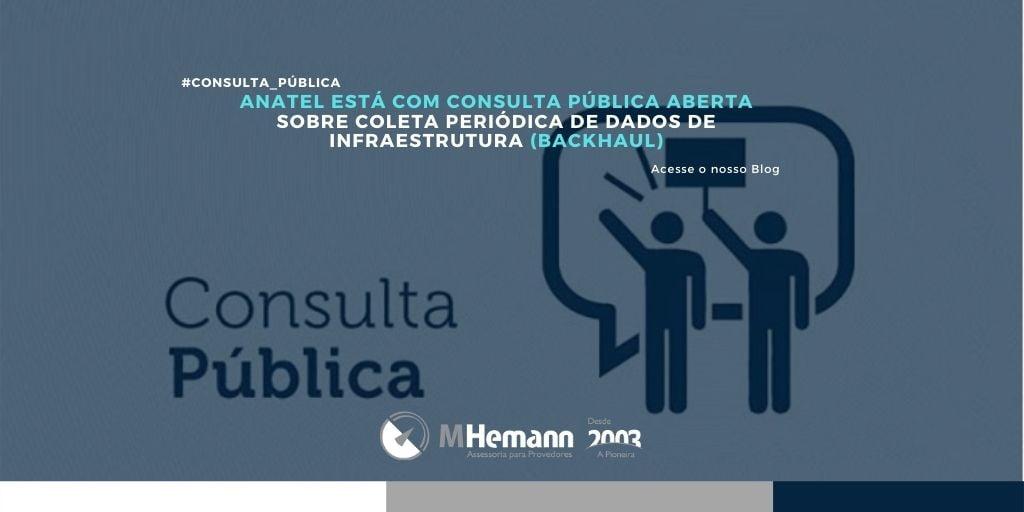 Anatel está com Consulta Pública aberta sobre  Coleta Periódica de Dados de Infraestrutura (BACKHAUL). Saiba mais