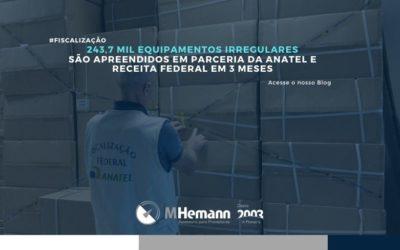243,7 mil equipamentos irregulares de telecom são apreendidos em 3 meses em parceria da Anatel e Receita Federal. Saiba mais