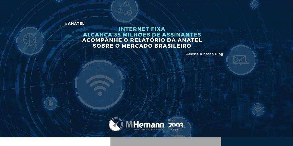 Internet Fixa alcança os 35 milhões de assinantes no Brasil. Confira dados sobre Fibra, Velocidades e Ranking do serviço.