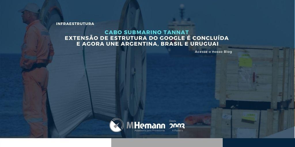Google finaliza extensão do Cabo Submarino Tannat. Saiba mais acessando o nosso blog.