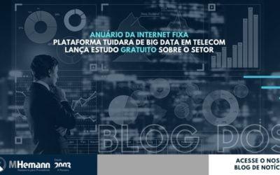 Anuário da Internet Fixa 2020. Plataforma TUIDARA de Big Data em telecom lança estudo sobre o setor