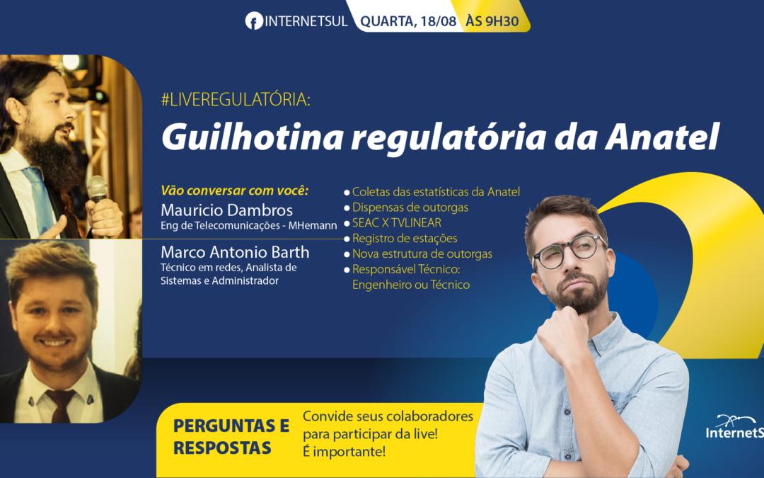 Guilhotina Regulatória da Anatel. InternetSul promove Live no próximo dia 18/08 sobre o tema.
